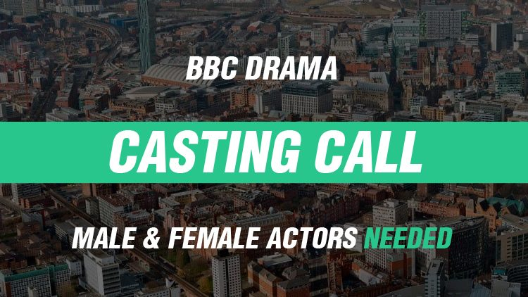 Casting Call: Northern Male & Female Actors Required For